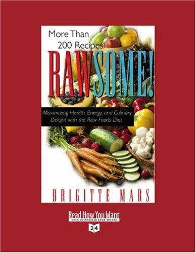 9781442994560: Rawsome! (Volume 2 of 3) (EasyRead Super Large 24pt Edition): Maximizing Health, Energy, and Culinary Delight with the Raw Foods Diet