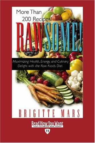 9781442994584: Rawsome! (EasyRead Edition): Maximizing Health, Energy, and Culinary Delight with the Raw Foods Diet