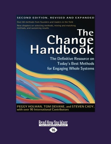 9781442994638: The Change Handbook: The Definitive Resource on Today's Best Methods for Engaging Whole Systems