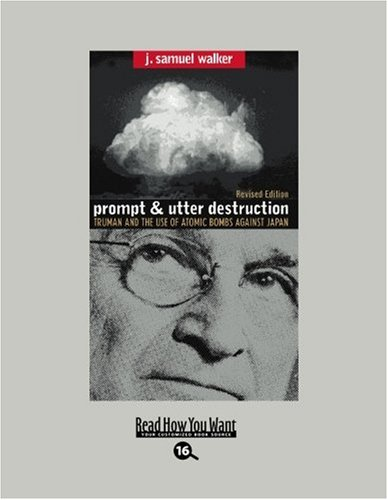 9781442994720: Prompt and Utter Destruction (EasyRead Large Bold Edition): Truman and the use of Atomic Bombs against Japan
