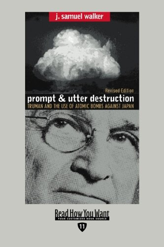 9781442994737: Prompt and Utter Destruction (EasyRead Edition): Truman and the use of Atomic Bombs against Japan
