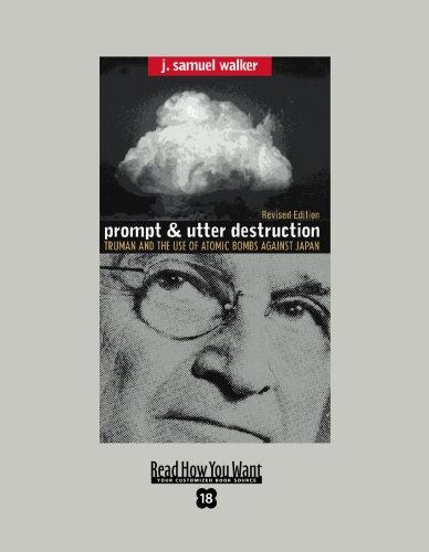 9781442994768: Prompt and Utter Destruction (EasyRead Super Large 18pt Edition): Truman and the use of Atomic Bombs against Japan