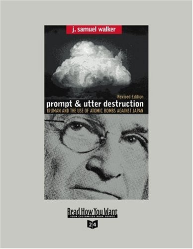9781442994782: Prompt and Utter Destruction (EasyRead Super Large 24pt Edition): Truman and the use of Atomic Bombs against Japan