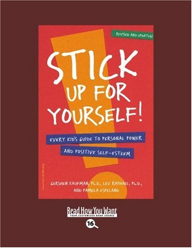 9781442996663: Stick Up for yourself! (EasyRead Large Bold Edition): Every Kid's Guide to Personal Power and Positive Self-Esteem