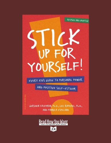 9781442996731: Stick Up for yourself! (EasyRead Super Large 24pt Edition): Every Kid's Guide to Personal Power and Positive Self-Esteem