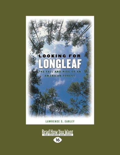 9781442996977: Looking for Longleaf: The Fall and Rise of an American Forest (Large Print 16pt)