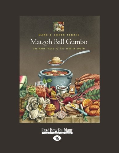 9781442997271: Matzoh Ball Gumbo (Volume 2 of 2): Culinary Tales of the Jewish South
