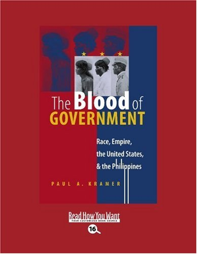 9781442997295: The Blood of Government (Volume 2 of 2) (EasyRead Large Bold Edition): Race, Empire, the United States, & the Philippines