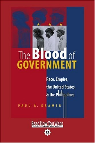 9781442997486: The Blood of Government (Volume 2 of 2) (EasyRead Comfort Edition): Race, Empire, the United States, & the Philippines