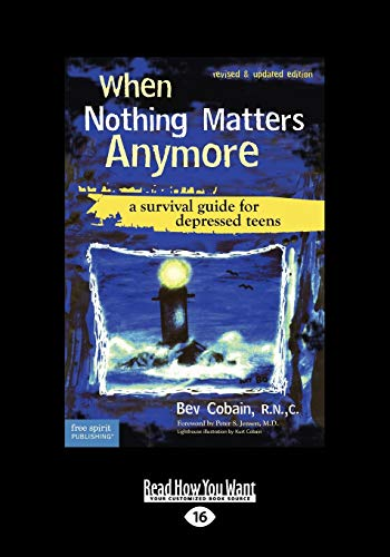 When Nothing Matters Anymore: A Survival Guide for Depressed Teens: Cobain