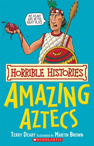 9781443100113: Amazing Aztecs (Horrible Histories)