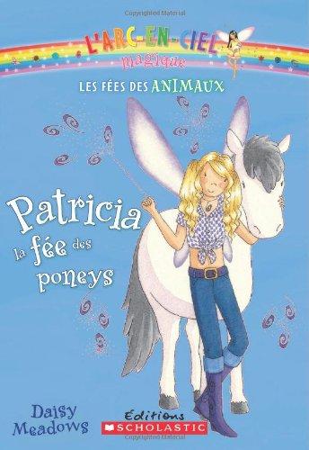 9781443103398: Patricia, la fée des poneys