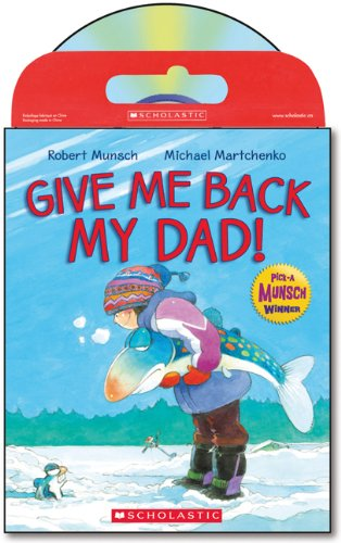 Tell Me a Story: Give Me Back My Dad: Book and Cd (9781443107679) by Robert Munsch