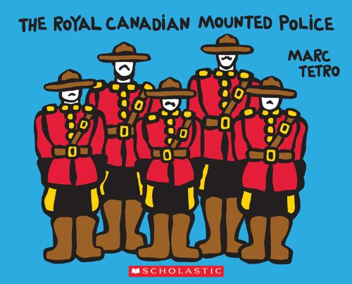 The Royal Canadian Mounted Police (9781443107792) by Marc Tetro
