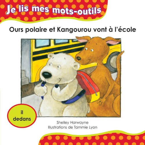 Ours polaire et Kangourou vont à l'école: Harwayne, Shelley