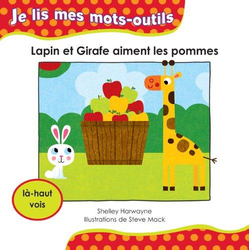 Lapin et Girafe aiment les pommes: Harwayne, Shelley