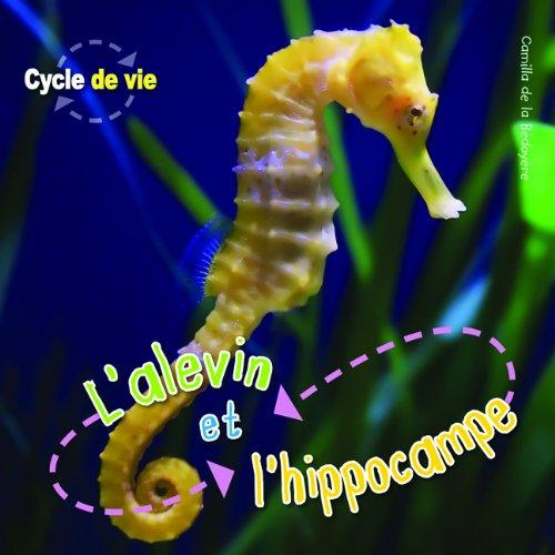 L'alevin et l'hippocampe: De la Bedoyere, Camilla