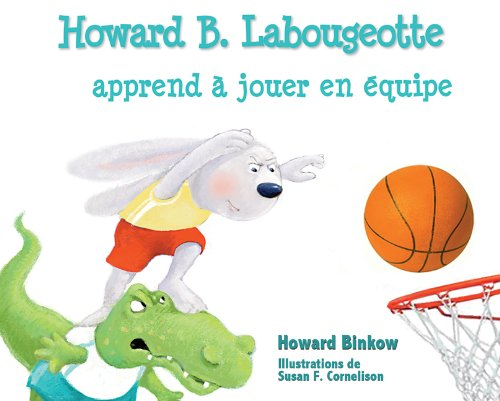 Howard B. Labougeotte apprend ? jouer en ?quipe: Binkow, Howard