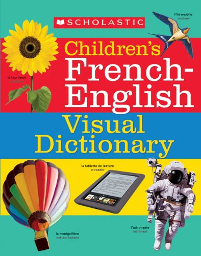 9781443124423: Scholastic Children's French-English Visual Dictionary