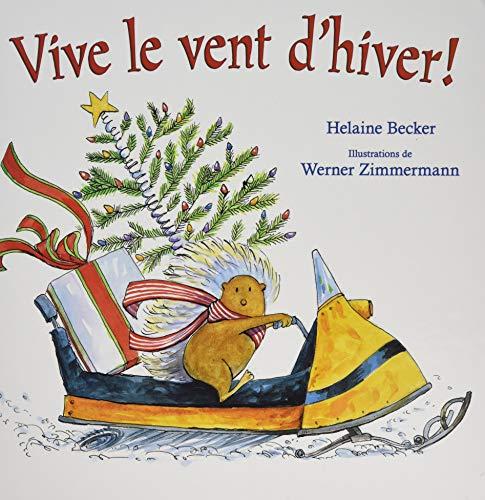 Vive le vent d'hiver!: Becker, Helaine
