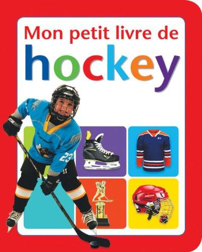 Mon petit livre de hockey: Fauteux, Monique
