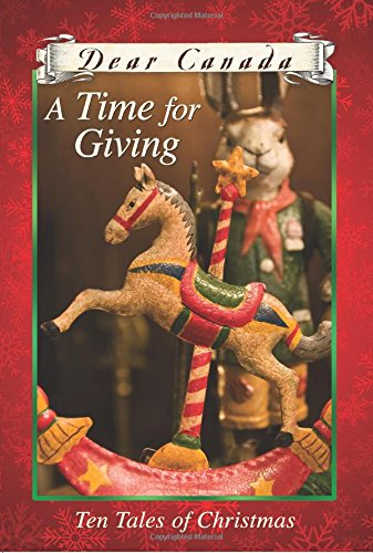 9781443133739: Dear Canada: A Time for Giving: Ten Tales of Christmas