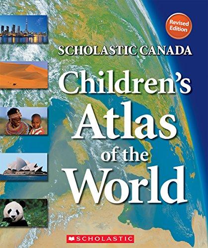 9781443146685: Scholastic Canada Children's Atlas of the World (REVISED edition)