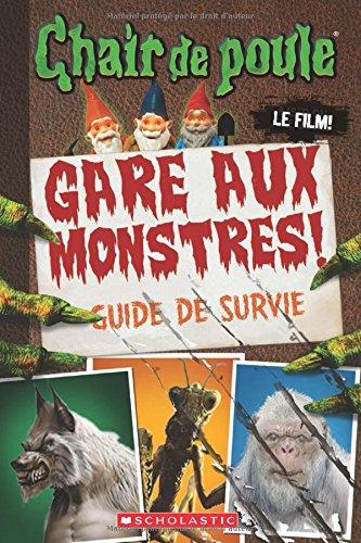 9781443149587: Chair de Poule - Le Film: Gare Aux Monstres!: Guide de Survie