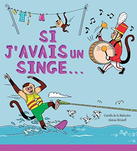 9781443151016: Si J'Avais Un Singe... (French Edition)