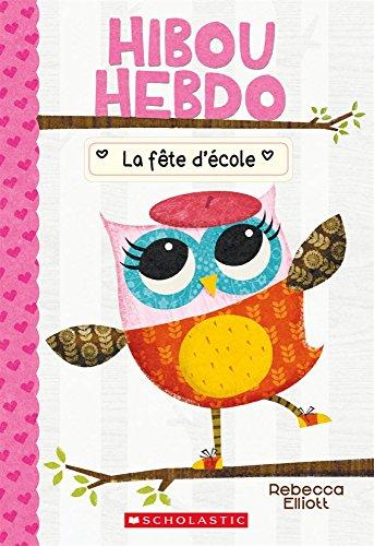 9781443153393: Hibou Hebdo: N 1 - La Fete D'Ecole (French Edition)