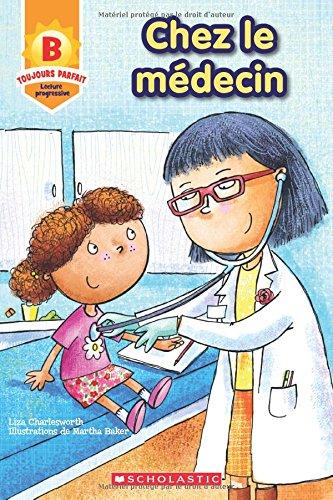 9781443154956: Chez Le Medecin (B): Lecture Progressive (Toujours Parfait) (French Edition)