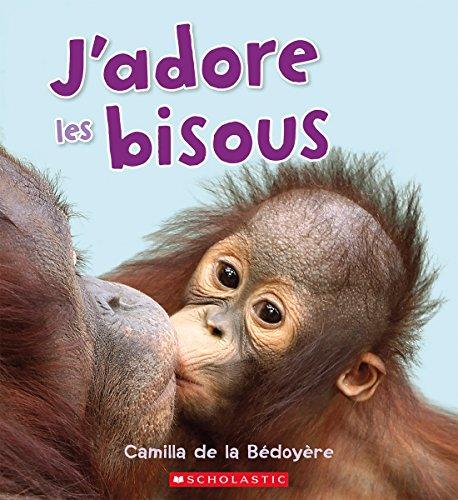 J'Adore Les Bisous (French Edition): De La Bedoyere, Camilla