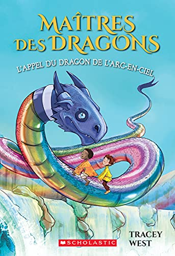 9781443173148: Ma?tres Des Dragons: N? 10 - l'Appel Du Dragon de l'Arc-En-Ciel