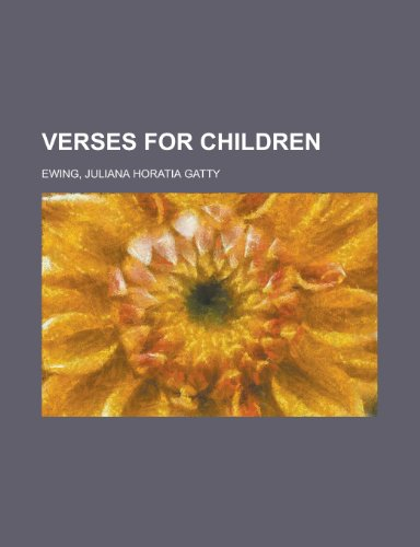Verses for Children (144320224X) by Ewing, Juliana Horatia Gatty