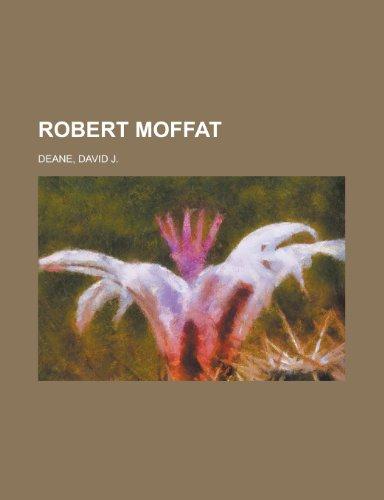 Robert Moffat: Deane, David J