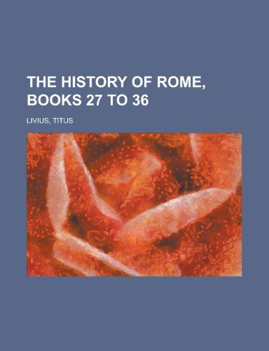 9781443204682: The History of Rome, Books 27 to 36