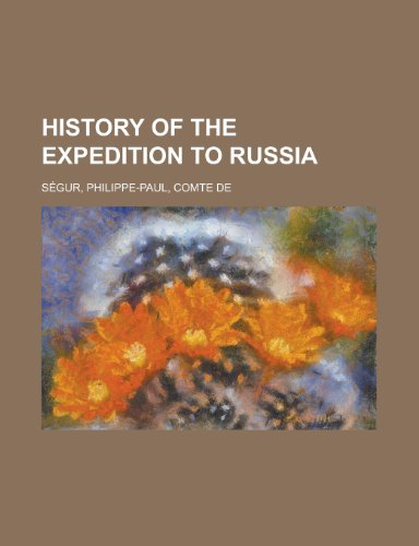 9781443206761: History of the Expedition to Russia