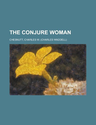 The Conjure Woman (1443208132) by Charles Waddell Chesnutt