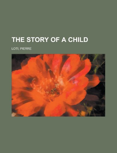 The Story of a Child (1443213705) by Professor Pierre Loti