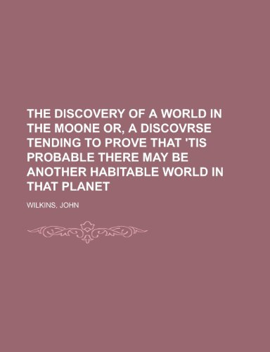 The Discovery of a World in the: John Wilkins