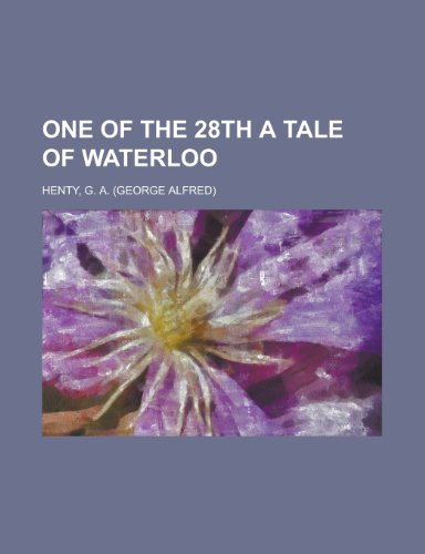 9781443221832: One of the 28th a Tale of Waterloo
