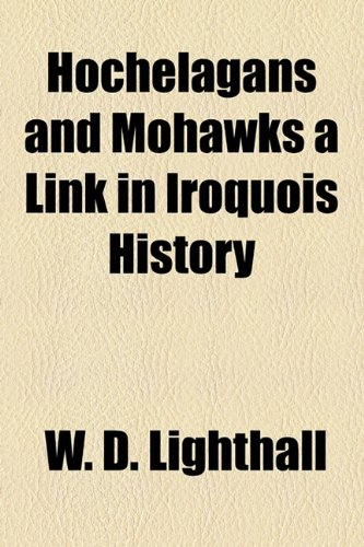 9781443232227: Hochelagans and Mohawks a Link in Iroquois History