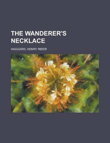 The Wanderer's Necklace (1443234079) by Sir H Rider Haggard; Henry Rider Haggard