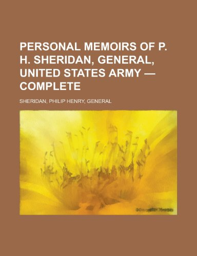 9781443237383: Personal Memoirs of P. H. Sheridan, General, United States Army - Complete