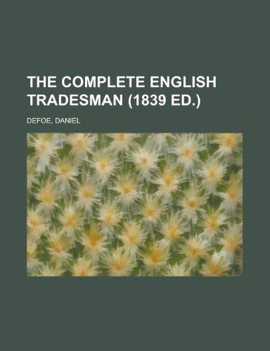 9781443238663: The Complete English Tradesman (1839 Ed.)