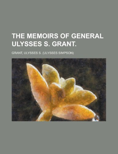 The Memoirs of General Ulysses S. Grant Volume 5 (1443250414) by Ulysses S Grant