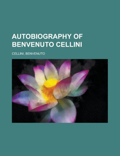 9781443252690: Autobiography of Benvenuto Cellini