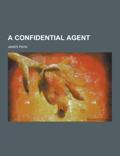 9781443262712: A confidential agent