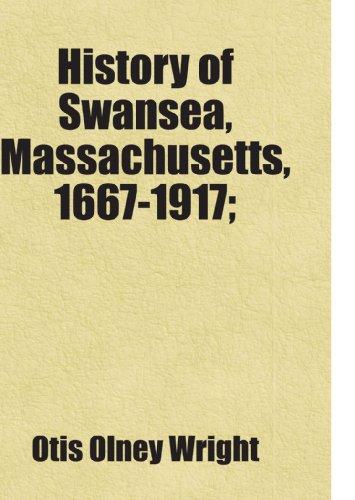 9781443269490: History of Swansea, Massachusetts, 1667-1917;: Includes free bonus books.