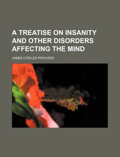 9781443274753: A Treatise on Insanity and Other Disorders Affecting the Mind